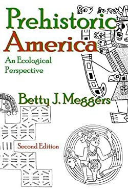 Prehistoric America: An Ecological Perspective 9780202330792