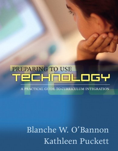 Preparing to Use Technology: A Practical Guide to Curriculum Integration 9780205456178