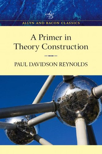 Primer in Theory Construction, an A&b Classics Edition 9780205501281