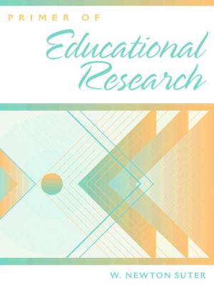 Primer of Educational Research 9780205270149