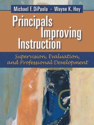 Principals Improving Instruction: Supervision, Evaluation, and Professional Development 9780205491025