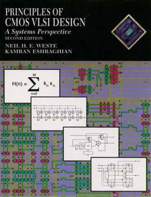 Principles of CMOS VLSI Design: A Systems Perspective 9780201533767