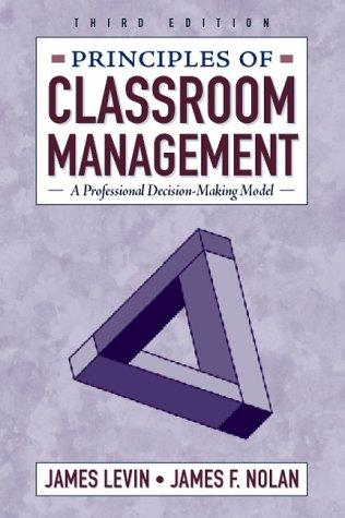 Principles of Classroom Management: A Professional Decision-Making Model 9780205288625