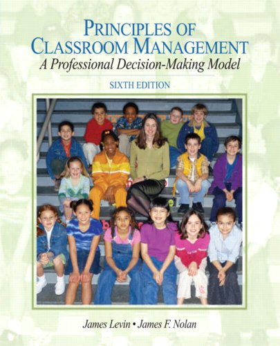 Principles of Classroom Management: A Professional Decision-Making Model 9780205625024