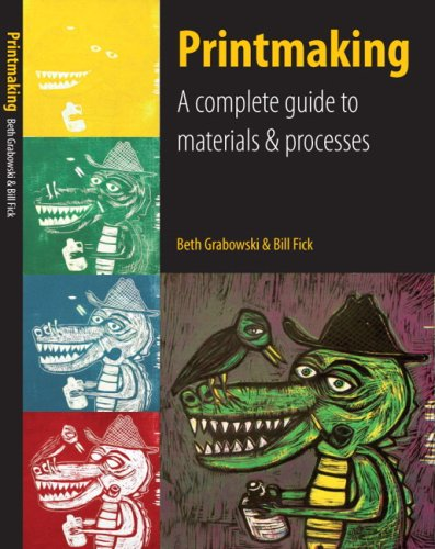 Printmaking: A Complete Guide to Materials & Processes 9780205664535