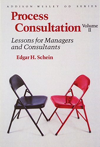 Process Consultation: Lessons for Managers and Consultants, Volume II (Prentice Hall Organizational Development Series) 9780201067446