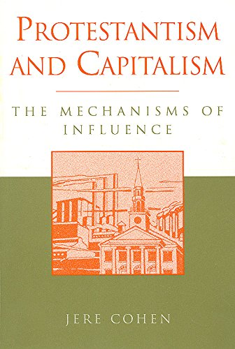 Protestantism and Capitalism: The Mechanisms of Influence 9780202306728
