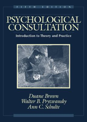 Psychological Consultation: Introduction to Theory and Practice 9780205322107