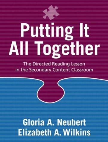 Putting It All Together: The Directed Reading Lesson in the Secondary Content Classroom 9780205343843