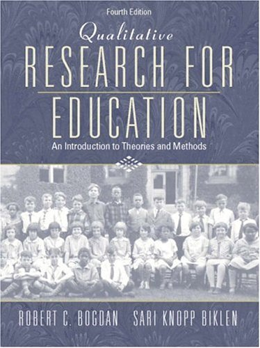 Qualitative Research for Education: An Introduction to Theories and Methods 9780205375561