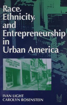 Race, Ethnicity, and Entrepreneurship in Urban America 9780202305059