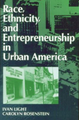 Race, Ethnicity, and Entrepreneurship in Urban America 9780202305066