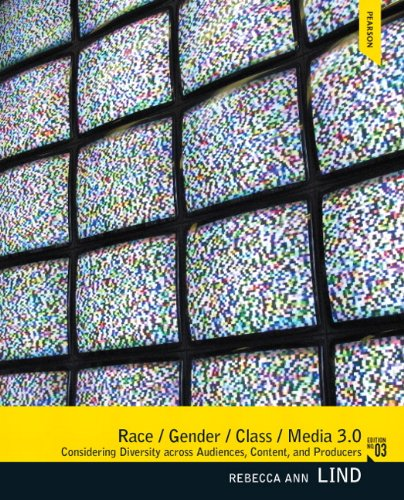 Race/Gender/Class/Media 3.0: Considering Diversity Across Content, Audiences, and Production 9780205006106