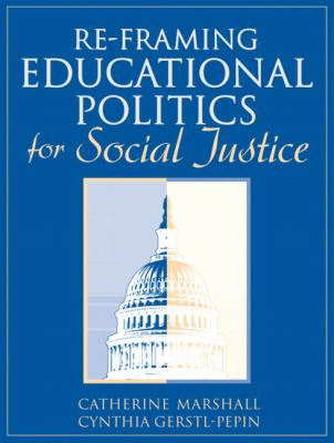 Re-Framing Educational Politics for Social Justice 9780205371426