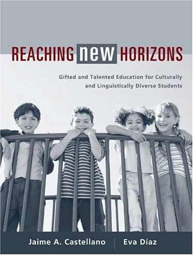 Reaching New Horizons: Gifted and Talented Education for Culturally and Linguistically Diverse Students 9780205314133