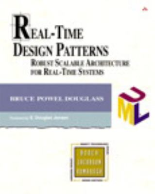 Real-Time Design Patterns: Robust Scalable Architecture for Real-Time Systems [With CDROM] 9780201699562