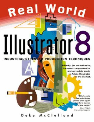 Real World Illustrator 8: Industrial-Strength Production Techniques 9780201353877