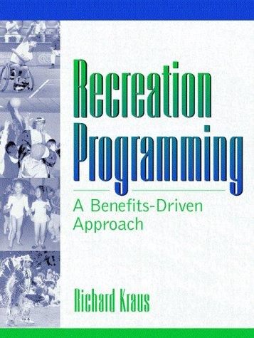 Recreation Programming: A Benefits-Driven Approach 9780205165742