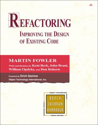 Refactoring: Improving the Design of Existing Code 9780201485677