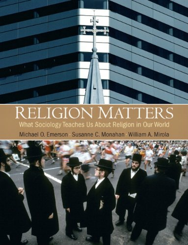 Religion Matters: What Sociology Teaches Us about Religion in Our World 9780205628001