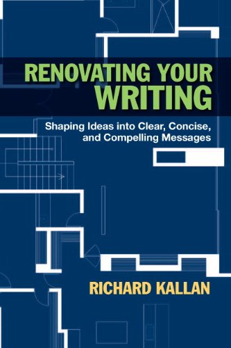Renovating Your Writing: Shaping Ideas Into Clear, Concise, and Compelling Messages 9780205254392