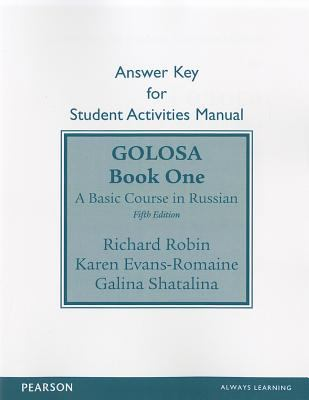 Golosa, Book One Answer Key for Student Activities Manual: A Basic Course in Russian 9780205149865