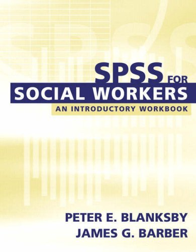 SPSS for Social Workers: An Introductory Workbook [With CDROM] 9780205395668