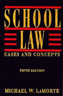 School Law: Cases and Concepts 9780205165681