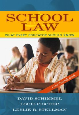 School Law: What Every Educator Should Know: A User-Friendly Guide 9780205484058