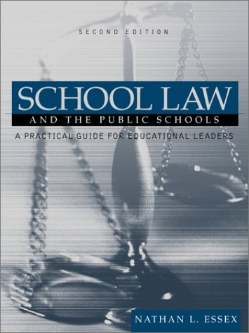 School Law and the Public Schools: A Practical Guide for Educational Leaders 9780205332489