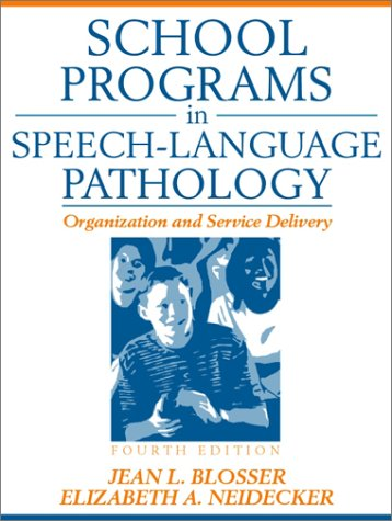 School Programs in Speech-Language Pathology: Organization and Service Delivery 9780205317981