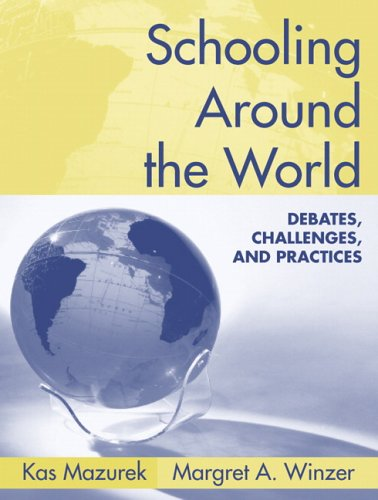 Schooling Around the World: Debates, Challenges, and Practices 9780205454594