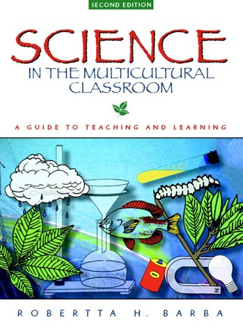 Science in the Multicultural Classroom: A Guide to Teaching and Learning 9780205267378