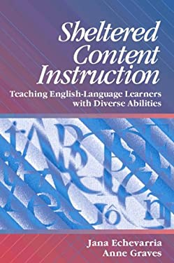 Sheltered Content Instructions: Teaching English Language Learners with Diverse Abilities 9780205168743