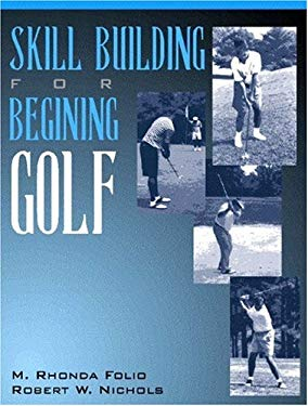 Skill Building for Beginning Golf 9780205160068