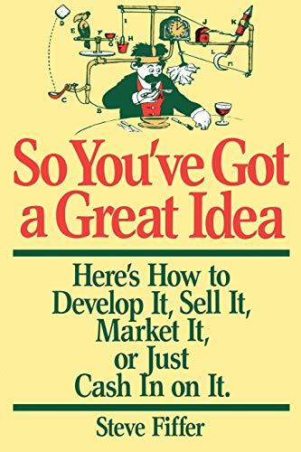 So You've Got a Great Idea 9780201115369