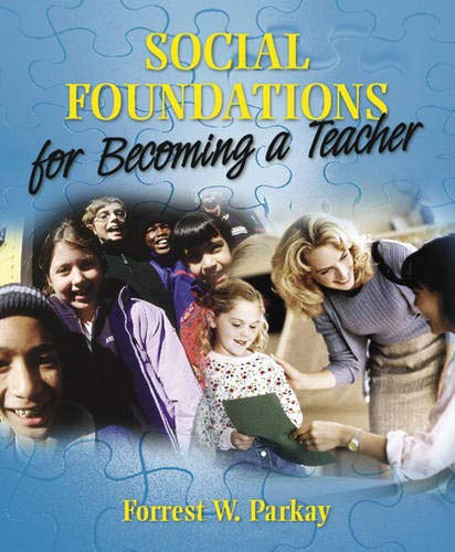 Social Foundations for Becoming a Teacher 9780205424221
