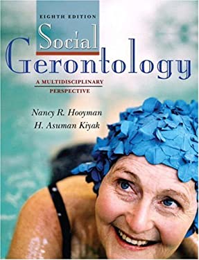 Social Gerontology: A Multidisciplinary Perspective 9780205525614