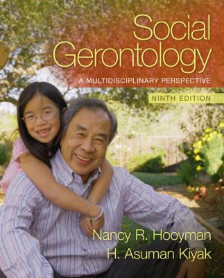 Social Gerontology: A Multidisciplinary Perspective 9780205763139
