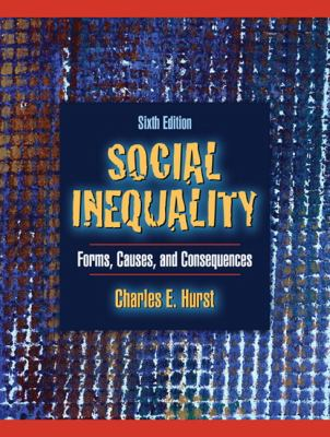 Social Inequality Social Inequality: Forms, Causes, and Consequences Forms, Causes, and Consequences 9780205484362