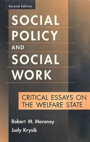 Social Policy and Social Work: Critical Essays on the Welfare State 9780202361147