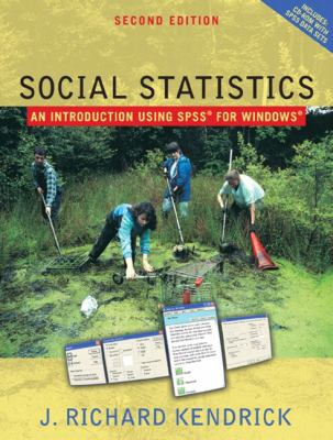 Social Statistics: An Introduction Using SPSS 9780205395088