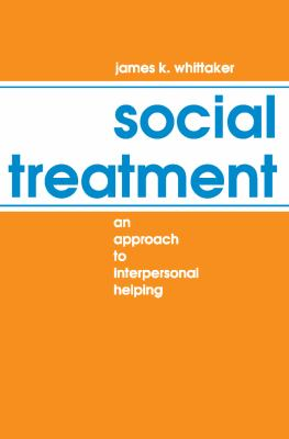 Social Treatment: An Approach to Interpersonal Helping 9780202360126