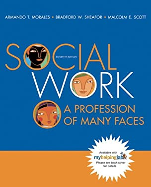 Social Work: A Profession of Many Faces 9780205477722