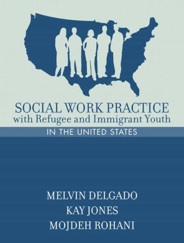 Social Work Practice with Refugee and Immigrant Youth in the United States 9780205398836