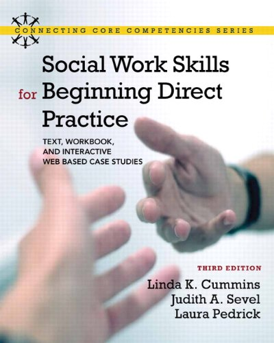 Social Work Skills for Beginning Direct Practice: Text, Workbook, and Interactive Web-Based Case Studies 9780205055227