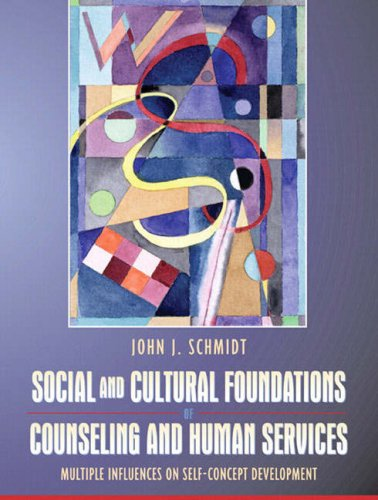 Social and Cultural Foundations of Counseling and Human Services: Multiple Influences on Self-Concept Development 9780205403332