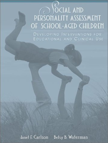Social and Personality Assessment of School-Aged Children: Developing Interventions for Educational and Clinical Use 9780205325924