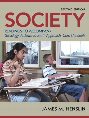 Society: Readings to Accompany Sociology: A Down-To-Earth Approach, Core Concepts, Third Edition 9780205578719
