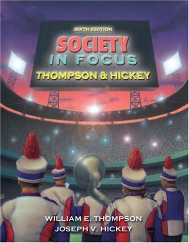 Society in Focus: An Introduction to Sociology 9780205516896